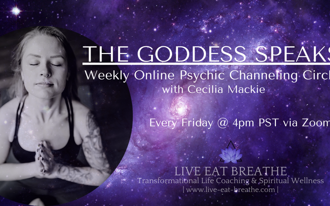 The Goddess Speaks: Weekly Online Psychic Channeling Circle